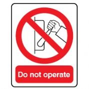 Prohibition safety sign - Do Not Operate 025